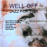 WELL OFF – JAZZ FOR FUN